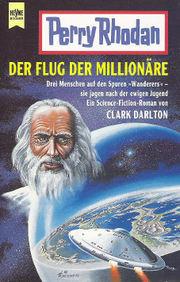 Der Flug der Millionäre  by  Clark Darlton