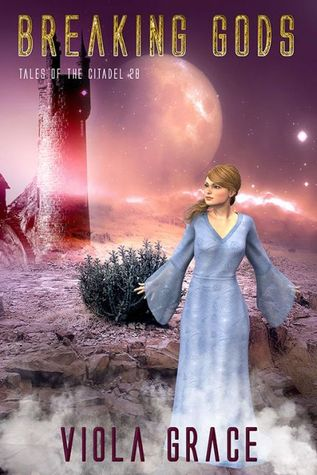 Breaking Gods (Tales of the Citadel, #28) Viola Grace