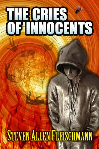 The Cries of Innocents Steven Allen Fleischmann