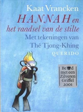 Hannah en het raadsel van de stilte  by  Kaat Vrancken