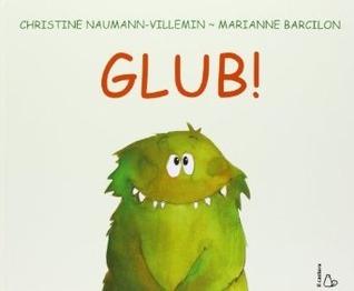 Glub!  by  Christine Naumann-Villemin