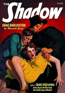 The Shadow #83: Crime Over Boston & Crime Over Miami  by  Maxwell Grant