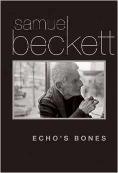 Echos Bones  by  Samuel Beckett