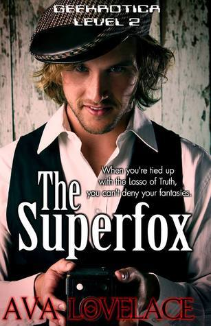 The Superfox (Geekrotica, #2) Ava Lovelace