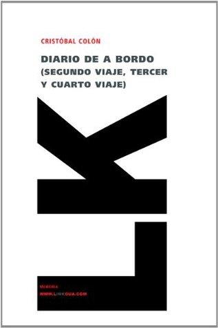 Diario de a bordo (Segundo viaje, tercer y cuarto viaje)  by  Cristoforo Colombo