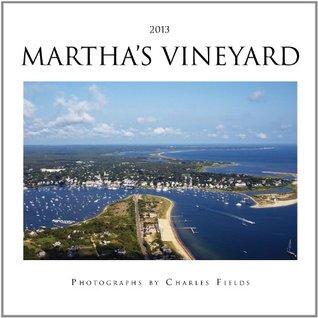 2013 Marthas Vineyard Calendar  by  Charles Fields