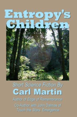 Entropys Children Carl  Martin