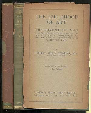 The Childhood of Art Or, the Ascent of Man  by  Herbert Green Spearing