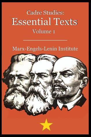 Cadre Studies Essential Texts (Vol. 1) Marx-Engels-Lenin Institute