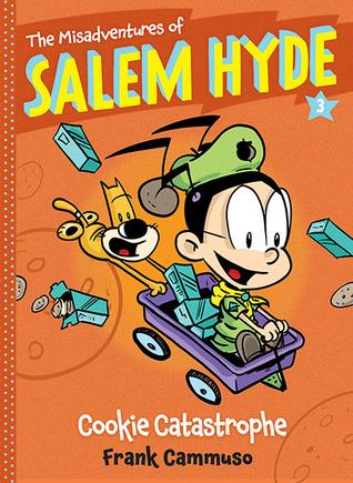 Cookie Catastrophe (The Misadventures of Salem Hyde, #3) Frank Cammuso