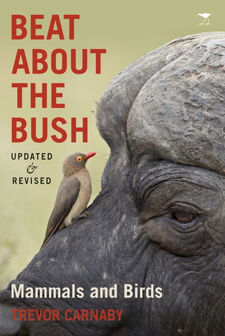 Beat About the Bush: Mammals and Birds Trevor Carnaby