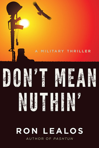 Dont Mean Nuthin: A Military Thriller  by  Ron Lealos