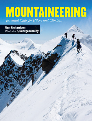 Mountaineering: Essential Skills for Hikers and Climbers Alun Richardson
