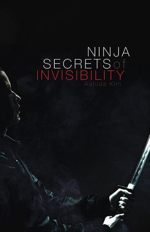 Ninja Secrets of Invisibility  by  Ashida Kim