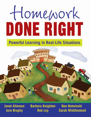 Homework Done Right: Powerful Learning in Real-Life Situations Janet Alleman