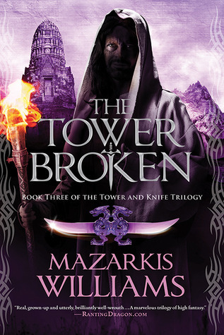 The Tower Broken (The Tower and Knife Trilogy, #3) Mazarkis Williams