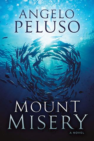 Mount Misery: A Novel Angelo Peluso