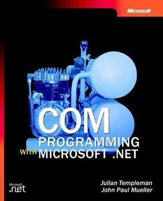 COM Programming with Microsoft® .NET  by  John Paul Mueller