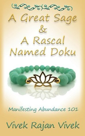A Great Sage and a Rascal Named Doku: A Book on Health, Wealth and Success Vivek Rajan Vivek