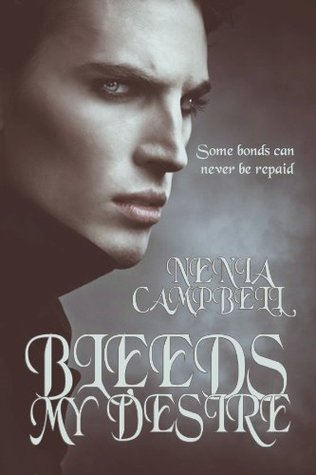 Bleeds My Desire Nenia Campbell