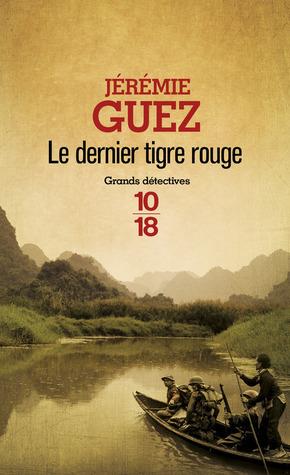 Le dernier tigre rouge  by  Jérémie Guez