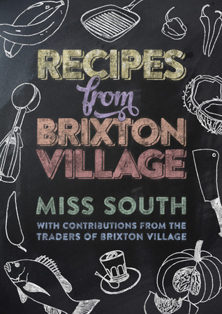 Recipes from Brixton Village  by  Miss South