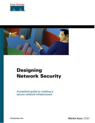 Designing Network Security Merike Kaeo