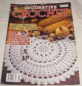 Decorative Crochet March 1989 Issue No. 8 (Simple Projects and Take-alongs, Filet, Patchwork, Round Mats, Superb Oval) Magazine Magic Crochet