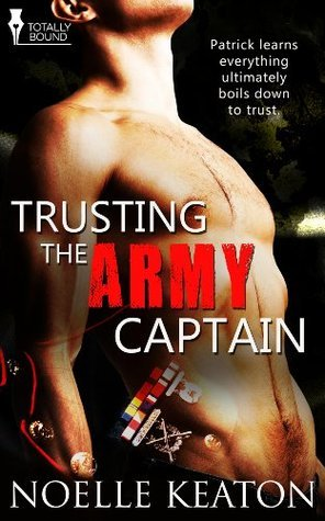 Trusting the Army Captain  by  Noelle Keaton