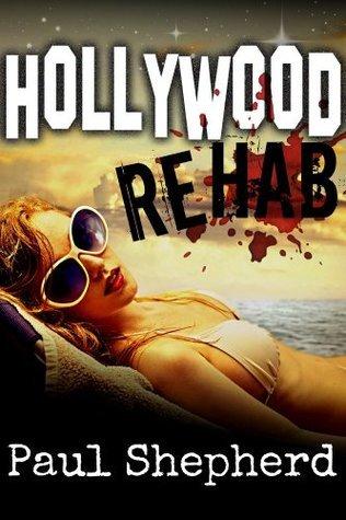 HOLLYWOOD Rehab  by  Paul Shepherd