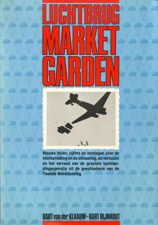 Luchtbrug Market Garden  by  Bart van der Klaauw