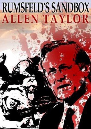 Rumsfelds Sandbox Allen Taylor