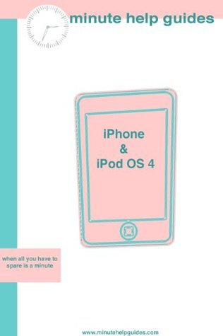 iPhone 4 / iPod OS 4: The Unofficial Handbook  by  Minute Help Guides