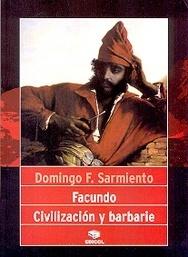 Facundo. Civilización y barbarie.  by  Domingo Faustino Sarmiento