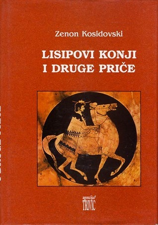 Lisipovi konji i druge priče Zenon Kosidowski