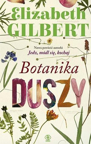 Botanika duszy Elizabeth Gilbert