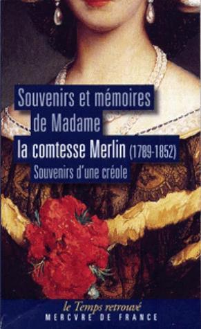 Souvenirs et mémoires (1789-1852) de Madame la comtesse de Merlin  by  Maria de las Mercedes Santa Cruz y Montalvo