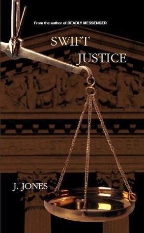 Swift Justice J. Jones