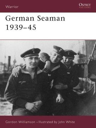 German Seaman 1939-45  by  Gordon Williamson