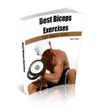 Best Biceps Exercises : Get Bigger Arms Ken Wise