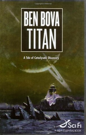 Titan (Sci Fi Essential Books)  by  Ben Bova