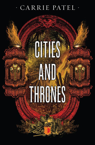 Cities and Thrones (Recoletta, #2) Carrie Patel