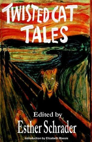 Twisted Cat Tales  by  Esther Schrader