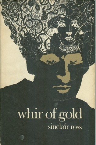 Whir of Gold  by  Sinclair Ross