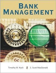 Bank Management 6th (sixth) edition Text Only  by  Timothy W. Koch