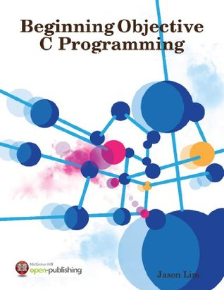 Beginning Objective C Programming - Tutorials for the Beginner  by  Iducate Learning Technologies