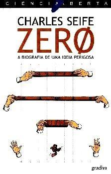 Zero: Biografia de Uma Ideia Perigosa  by  Charles Seife