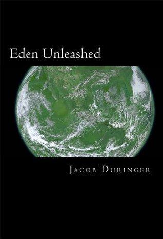 Eden Unleashed  by  Jacob Duringer