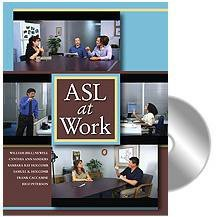 ASL at Work: Student Text (Book and DVD) William (Bill) Newell