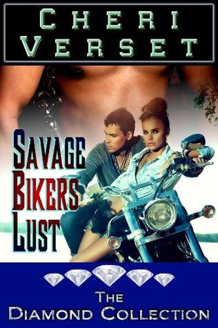 Savage Bikers Lust  by  Cheri Verset